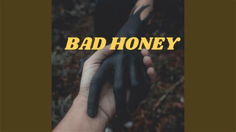 honey bad