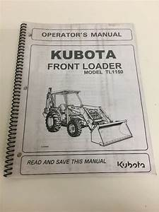 Kubota Tl1150 Front End Loader Operator U0026 39 S Manual