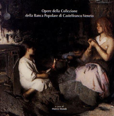 popolare di vicenza castelfranco veneto studio mondi dipinti antichi e moderni castelfranco veneto