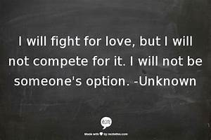 I will fight fo... Compete Love Quotes