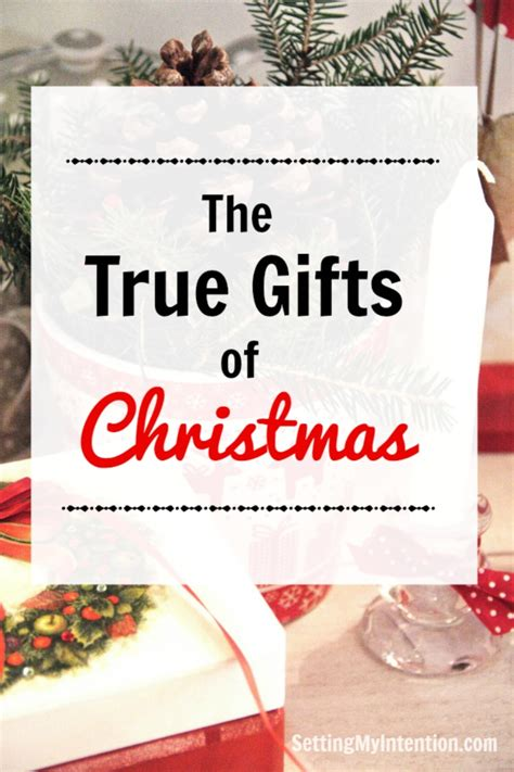 true gifts of christmas setting my intention