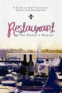 Restaurant  The Owner U0026 39 S Manual  A Guide To Staff Training
