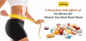 6 Hazardous Side Effects Of Fat Burner For Women You Must Read About
