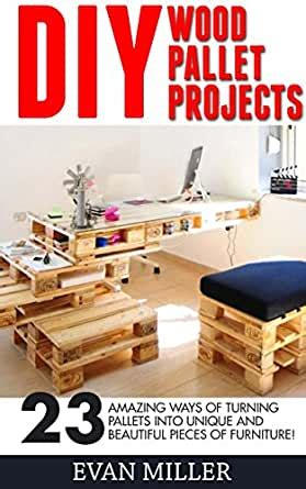 amazoncom diy wood pallet projects  amazing ways