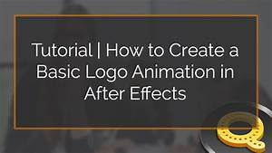 Tutorial | How to Create a Basic Logo Animation in After ...