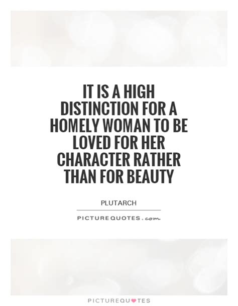 high distinction   homely woman   loved