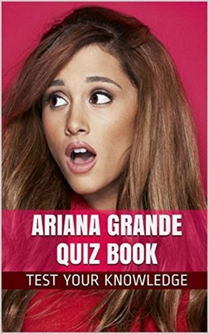 ariana grande quiz book  fun fact filled questions  nickelodeons tv star ariana