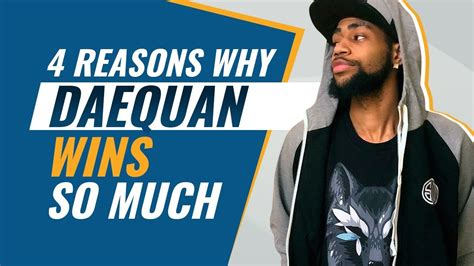 4 Reasons Why Daequan Wins So Much