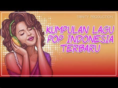 Lagu terpopuler, lagu terbaru 2017, popmusic indonesia 2016, 2017, 2018, pop baru 2016, lagu pop 2016 nagaswara,lagu pop indonesia, channel musik pop indonesia, wali band, kerispatih, dadali, hello, tdc, zivilia, the titans, the virgin, ika putri, delon, lee jeong hoon, hudson, kamaya. KUMPULAN LAGU POP INDONESIA TERBARU | KOMPILASI - YouTube