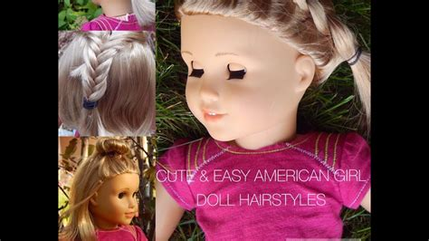 cute easy hairstyles for your american girl doll youtube