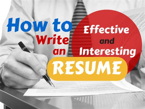 How To Write An Effective Resume by How To Write An Effective Or Interesting Resume To Get