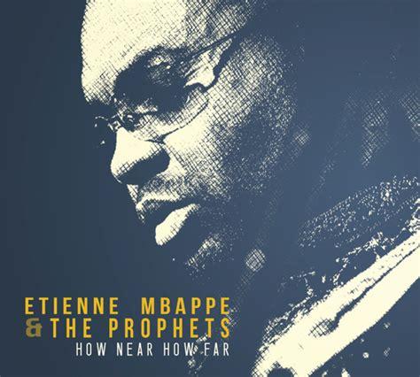 cameroun etienne mbapp 201 est de retour avec 171 how near how far 187 un album de 11 titres vid 233 o