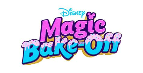 Disney's Magic Bake-Off Heads to Disney Channel   the ...