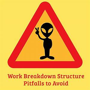 Work Breakdown Structure Pitfalls: Recognizing and ...