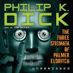 Hear The Three Stigmata of Palmer Eldritch Audiobook by Philip K  for just $5 95