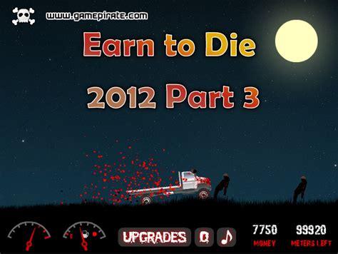 Earn To Die 2012 Part 3
