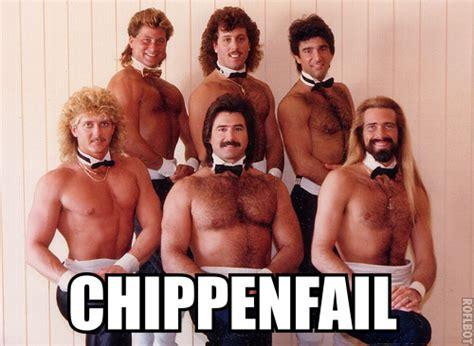 Chippendales Meme - fail image macros