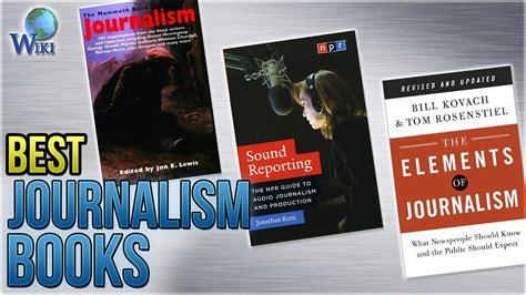 Journalism Books by 10 Best Journalism Books 2018
