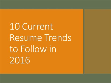 Current Resume Trends 2016 by 10 Current Resume Trends To Follow In 2016