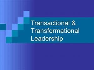 From Transactional To Transformational Leadership | Autos Post