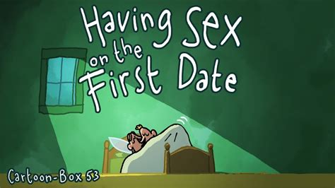 Having Sex On The First Date Cartoonbox Youtube
