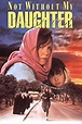 Not Without My Daughter (1991) - IMDb