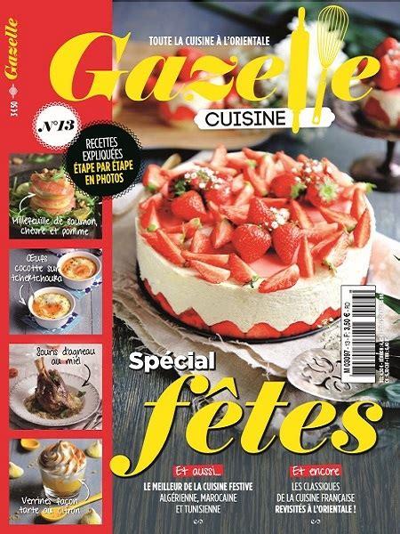 magazine gazelle cuisine gazelle cuisine n 13 novembre 2016 spécial fêtes
