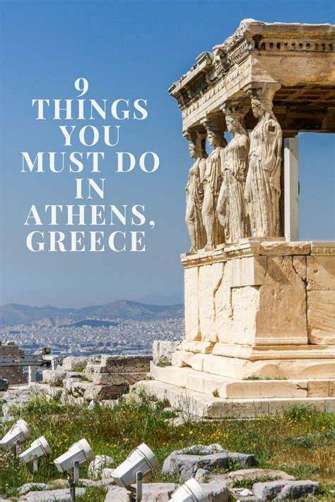 Athens Travel Tips Top 9 Things You Must Do In Athens