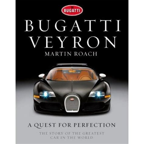 Greatest Car In The World by Bugatti Veyron Book Talks About The Quot Story Of The Greatest