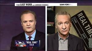 Bill Maher on MSNBC - The Last Word with Lawrence O ...
