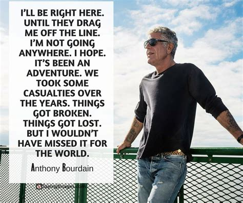 For a dinner date, i eat light all day to save room, then i go all in: 30 Most Memorable Anthony Bourdain Quotes About Life, Food and Travel   SayingImages.com ...