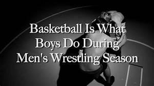 """""""Basketball Is What Boys Do During Men's Wrestling Season ..."""