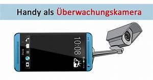 Altes Smartphone Als überwachungskamera : handy als berwachungskamera nutzen so einfach geht s giga ~ Orissabook.com Haus und Dekorationen