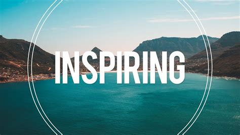 Inspiring and Uplifting Background Music For Videos ...