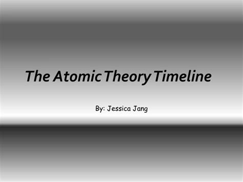 Ppt The Atomic Theory Timeline Powerpoint Presentation