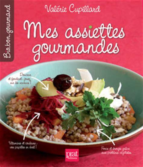 livre de cuisine simple mes assiettes gourmandes et bio mon nouveau livre