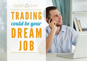 Trading could be your dream job.