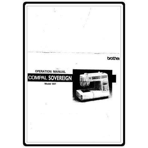 Instruction Manual, Brother Compal Sovereign 847 Sewing