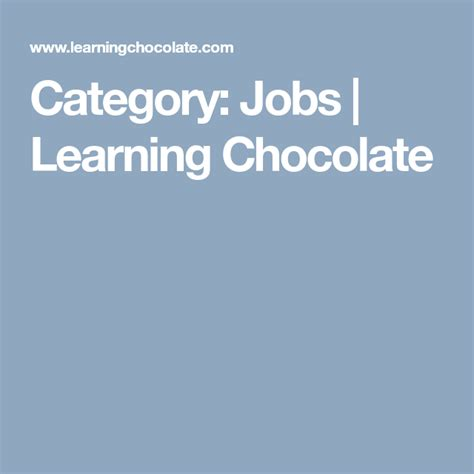 category jobs learning chocolate  images food