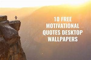 10 Free Motivational Quotes Desktop Wallpapers - Creativetacos