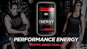 Optimum Nutrition Performance Energy Reviews - Supplementing Com