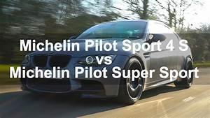 Michelin Pilot Sport 4s : michelin pilot sport 4 s vs michelin pilot super sport youtube ~ Maxctalentgroup.com Avis de Voitures