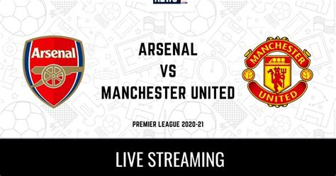 Premier League 2020-21 Arsenal vs Manchester United LIVE ...