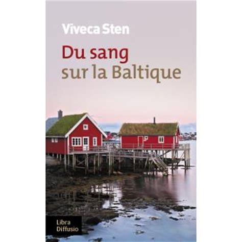 du sang sur la baltique edition en gros caract 232 res