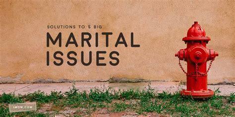 solutions   big marital issues imom