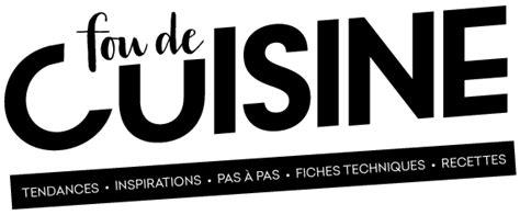 logo de cuisine fou de cuisine un nouveau magazine pour les gourmands