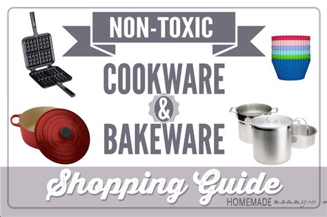 toxic cookware non guide bakeware shopping pans mommy homemade