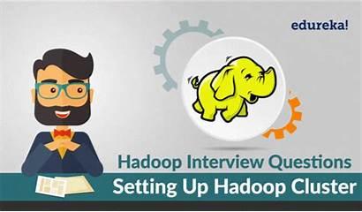 Hadoop Interview Questions Cluster Edureka Answers