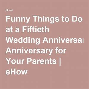 funny things to do at a fiftieth wedding anniversary for With funny gifts for 50th wedding anniversary
