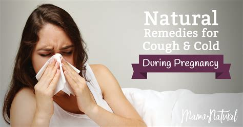 Cough And Cold During Pregnancy Natural Remedies